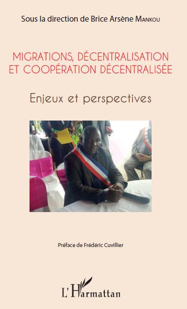 Développement de la recherche, Dr Brice Arsène MANKOU publie Migrations, décentralisation et coopération décentralisée Enjeux et perspectives